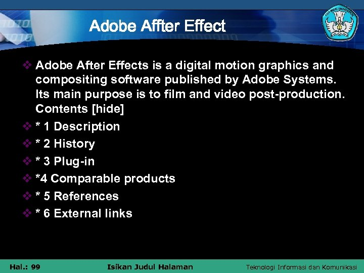 Adobe Affter Effect v Adobe After Effects is a digital motion graphics and compositing