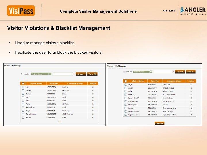 Complete Visitor Management Solutions Visitor Violations & Blacklist Management • Used to manage visitors