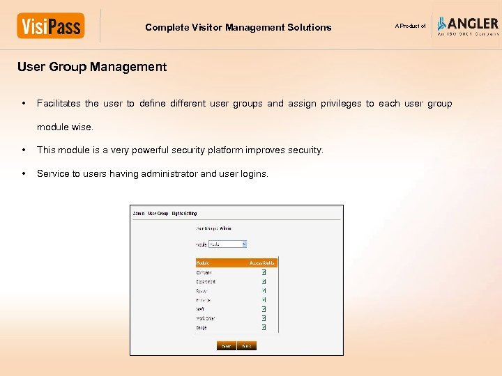Complete Visitor Management Solutions A Product of User Group Management • Facilitates the user