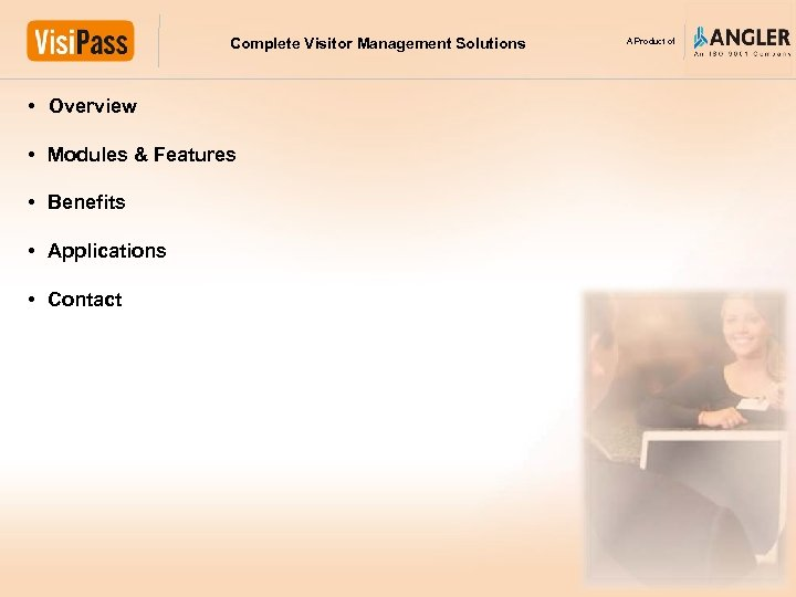 Complete Visitor Management Solutions • Overview • Modules & Features • Benefits • Applications