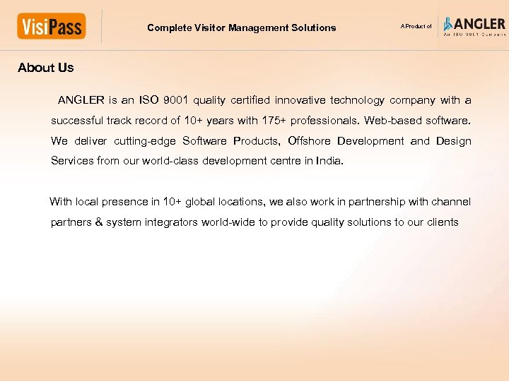 Complete Visitor Management Solutions A Product of About Us ANGLER is an ISO 9001