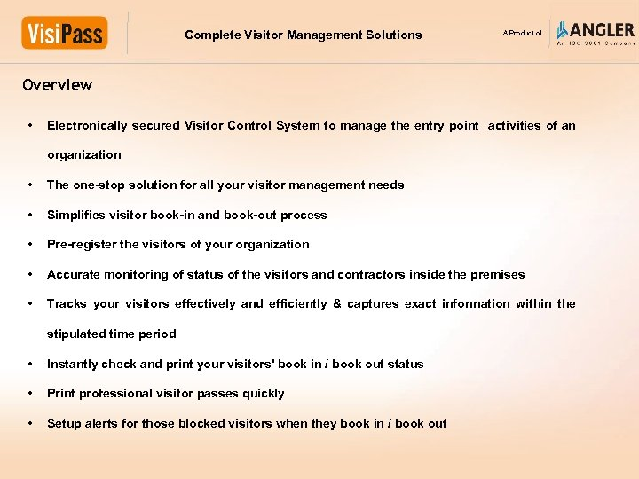 Complete Visitor Management Solutions A Product of Overview • Electronically secured Visitor Control System