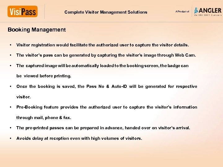 Complete Visitor Management Solutions A Product of Booking Management • Visitor registration would facilitate