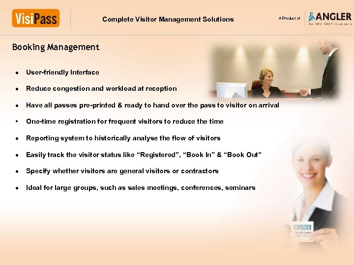 Complete Visitor Management Solutions A Product of Booking Management User-friendly Interface Reduce congestion and
