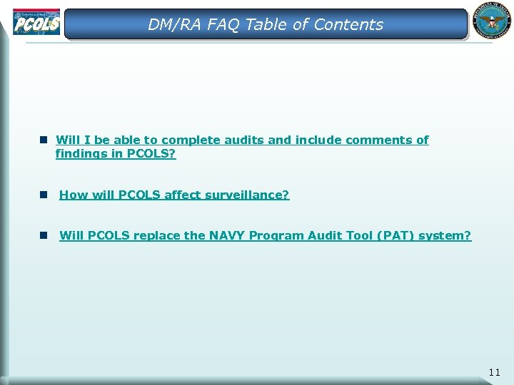 DM/RA FAQ Table of Contents n Will I be able to complete audits and