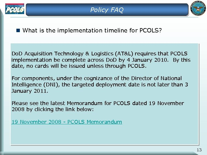 Policy FAQ n What is the implementation timeline for PCOLS? Do. D Acquisition Technology