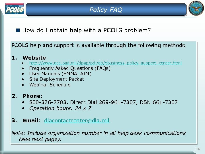Policy FAQ n How do I obtain help with a PCOLS problem? PCOLS help