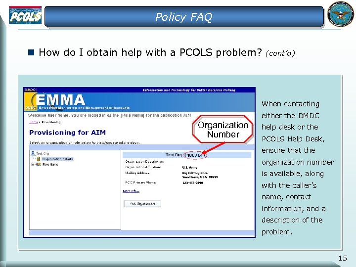 Policy FAQ n How do I obtain help with a PCOLS problem? (cont'd) When