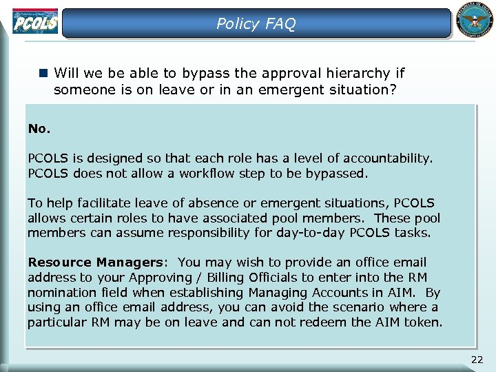 Policy FAQ n Will we be able to bypass the approval hierarchy if someone