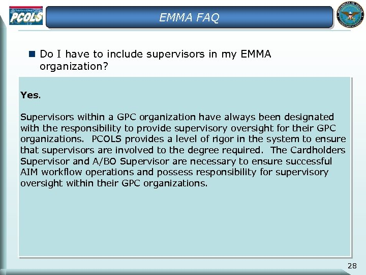 EMMA FAQ n Do I have to include supervisors in my EMMA organization? Yes.