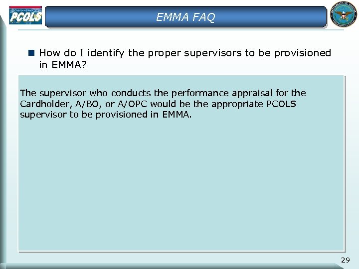 EMMA FAQ n How do I identify the proper supervisors to be provisioned in