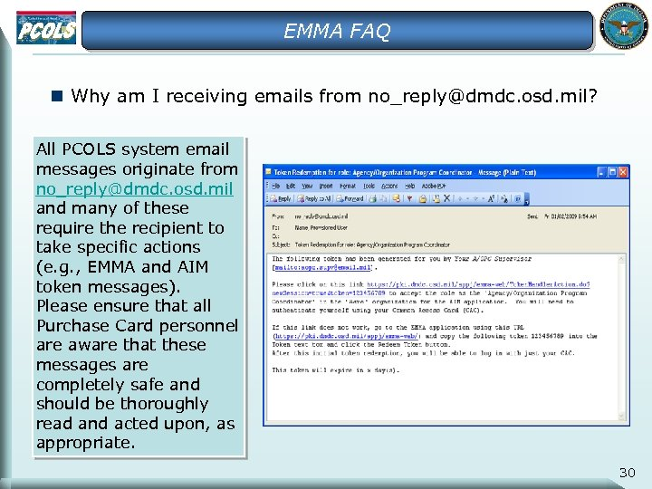 EMMA FAQ n Why am I receiving emails from no_reply@dmdc. osd. mil? All PCOLS