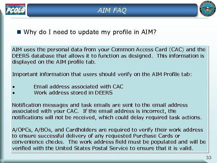 AIM FAQ n Why do I need to update my profile in AIM? AIM