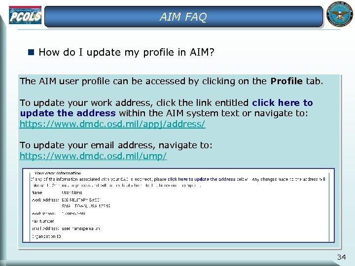 AIM FAQ n How do I update my profile in AIM? The AIM user