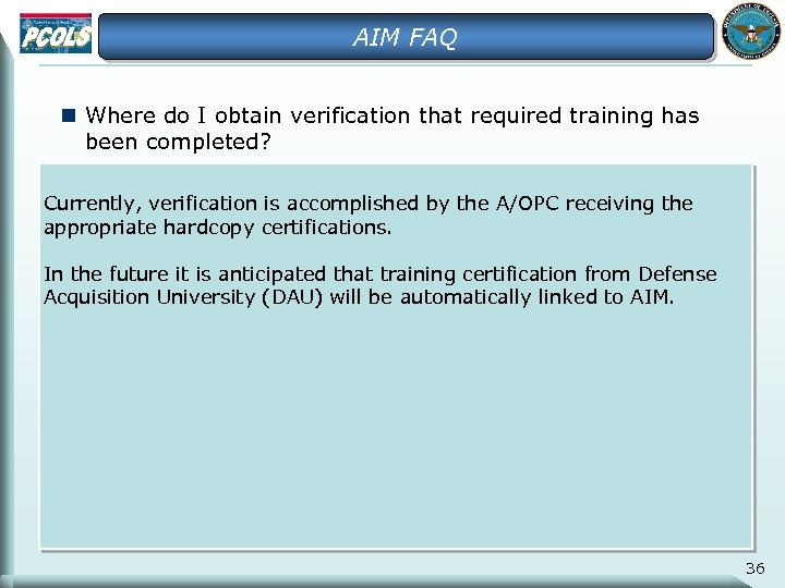 AIM FAQ n Where do I obtain verification that required training has been completed?