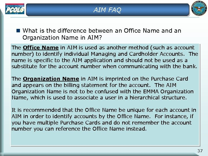 AIM FAQ n What is the difference between an Office Name and an Organization