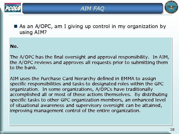 AIM FAQ n As an A/OPC, am I giving up control in my organization