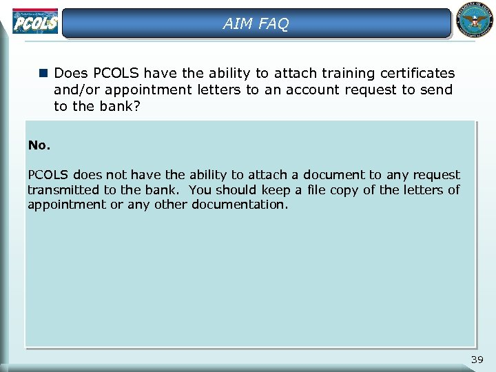 AIM FAQ n Does PCOLS have the ability to attach training certificates and/or appointment