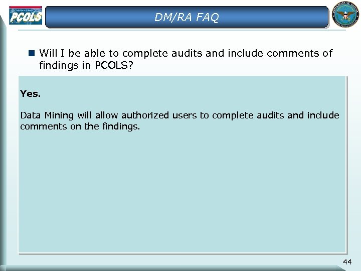 DM/RA FAQ n Will I be able to complete audits and include comments of