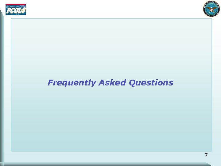 Frequently Asked Questions 7