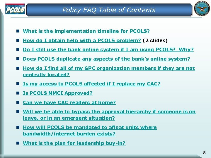 Policy FAQ Table of Contents n What is the implementation timeline for PCOLS? n