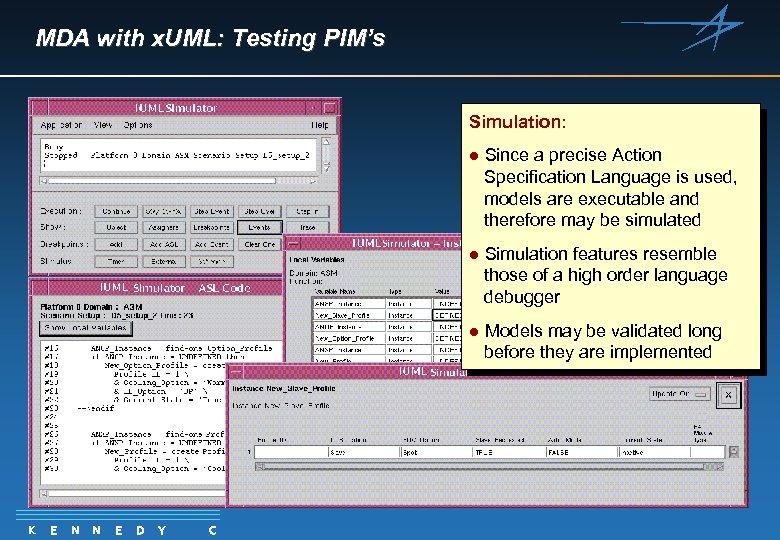 MDA with x. UML: Testing PIM's Simulation: l l E N N E D