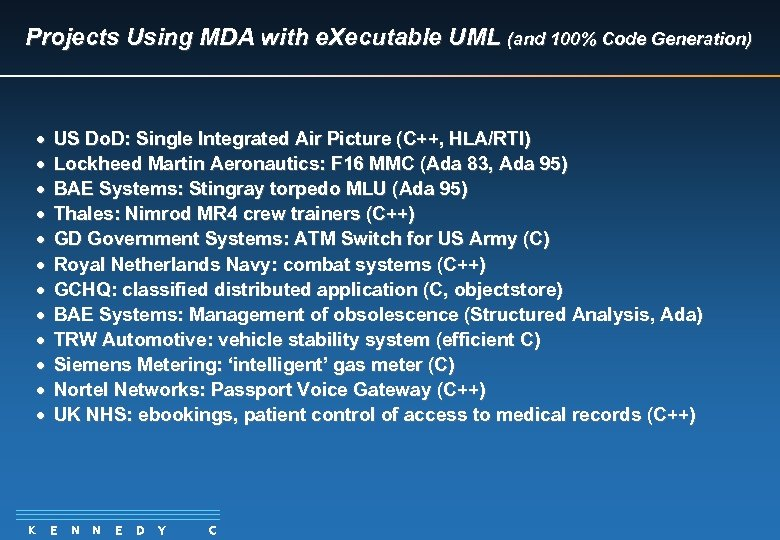 Projects Using MDA with e. Xecutable UML (and 100% Code Generation) · · ·