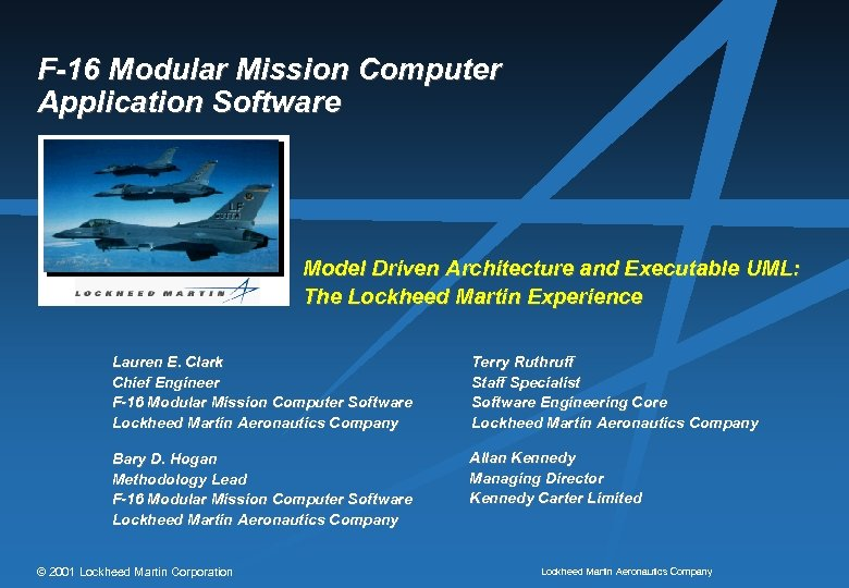 F-16 Modular Mission Computer Application Software Model Driven Architecture and Executable UML: The Lockheed