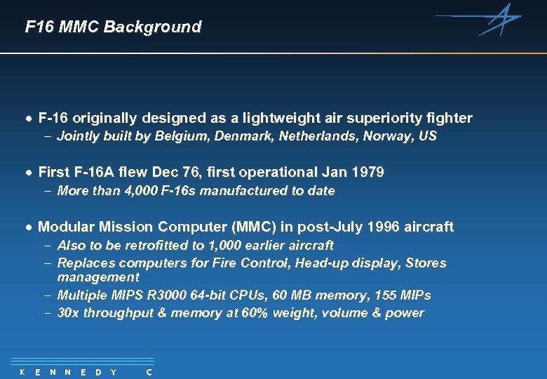 F 16 MMC Background · F-16 originally designed as a lightweight air superiority fighter
