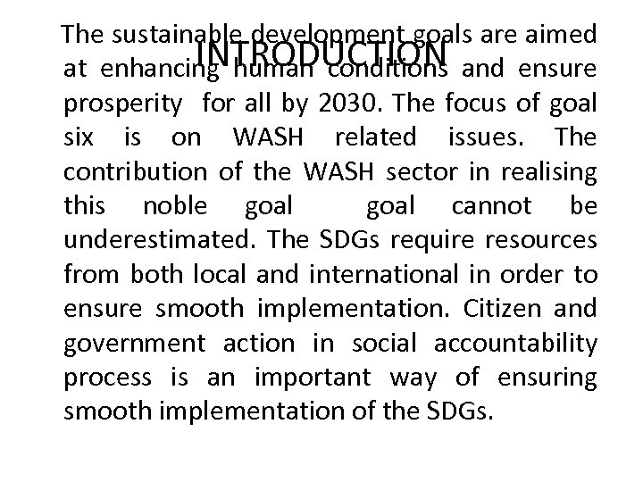 The sustainable development goals are aimed INTRODUCTION at enhancing human conditions and ensure prosperity