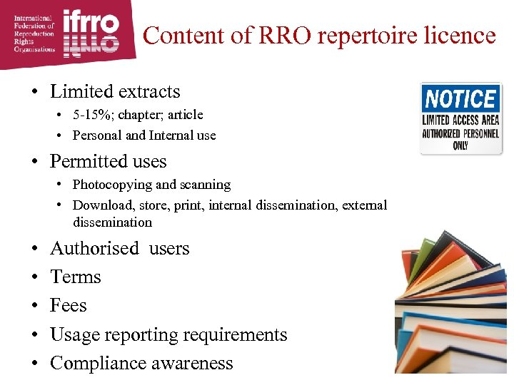 Content of RRO repertoire licence • Limited extracts • 5 -15%; chapter; article •