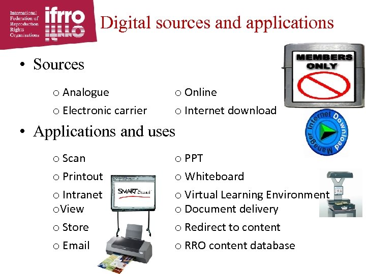 Digital sources and applications • Sources o Analogue o Electronic carrier o Online o