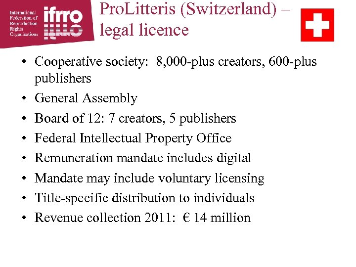 Pro. Litteris (Switzerland) – legal licence • Cooperative society: 8, 000 -plus creators, 600
