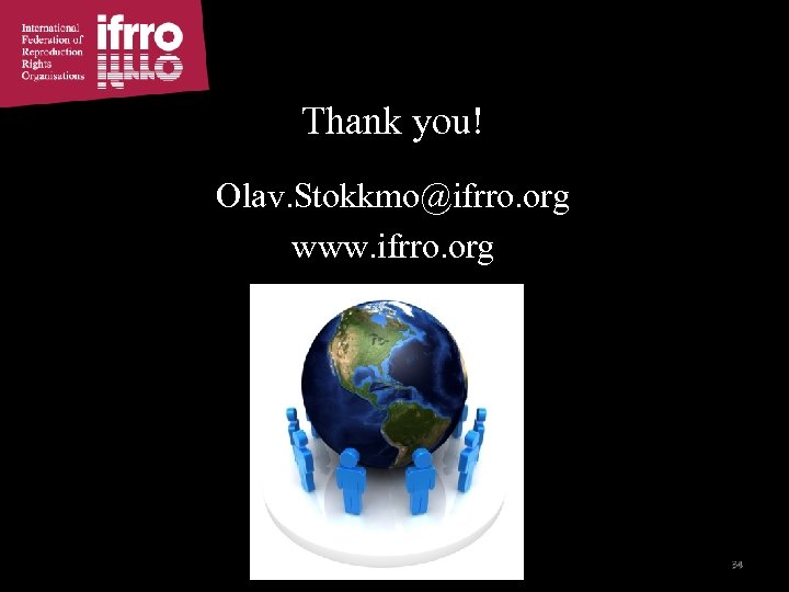 Thank you! Olav. Stokkmo@ifrro. org www. ifrro. org 34