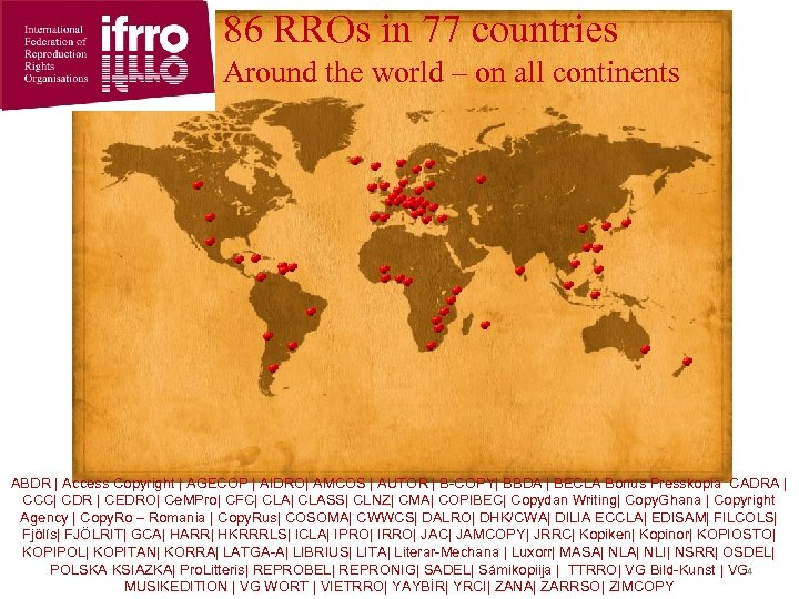 86 RROs in 77 countries Around the world – on all continents ABDR |