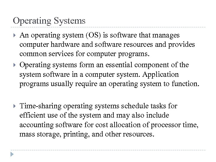 Operating Systems An operating system (OS) is software that manages computer hardware and software
