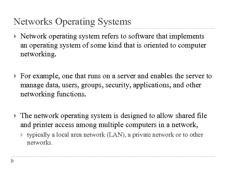 Networks Operating Systems Network operating system refers to software that implements an operating system
