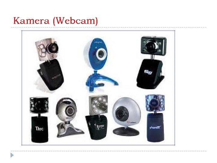 Kamera (Webcam)
