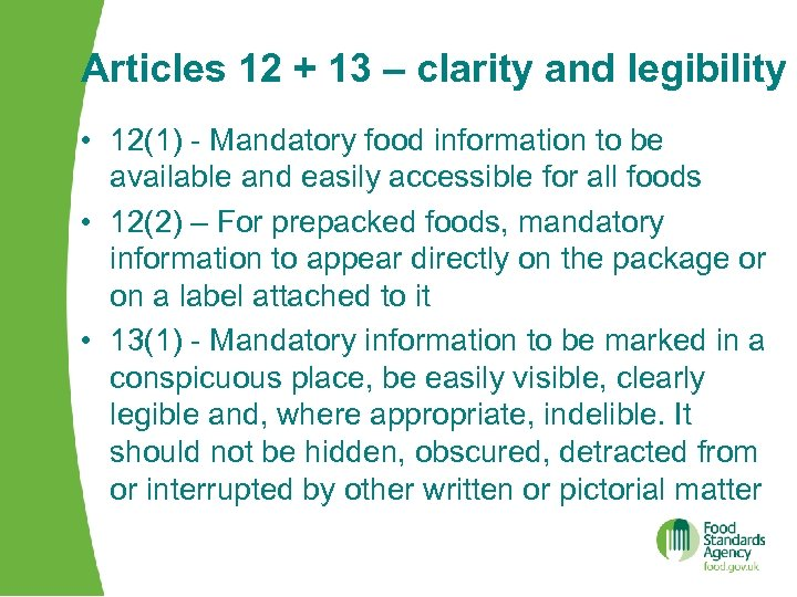 Articles 12 + 13 – clarity and legibility • 12(1) - Mandatory food information