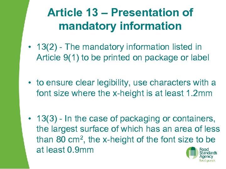 Article 13 – Presentation of mandatory information • 13(2) - The mandatory information listed