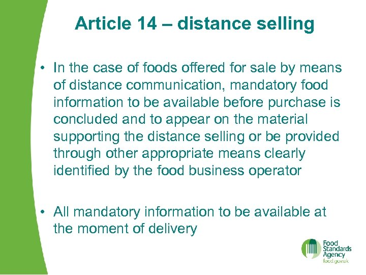 Article 14 – distance selling • In the case of foods offered for sale