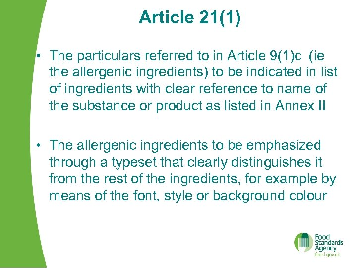 Article 21(1) • The particulars referred to in Article 9(1)c (ie the allergenic ingredients)