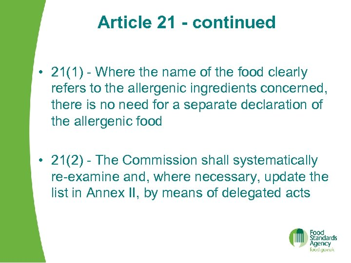 Article 21 - continued • 21(1) - Where the name of the food clearly