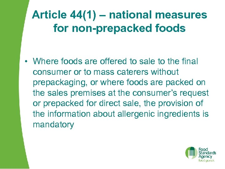 Article 44(1) – national measures for non-prepacked foods • Where foods are offered to