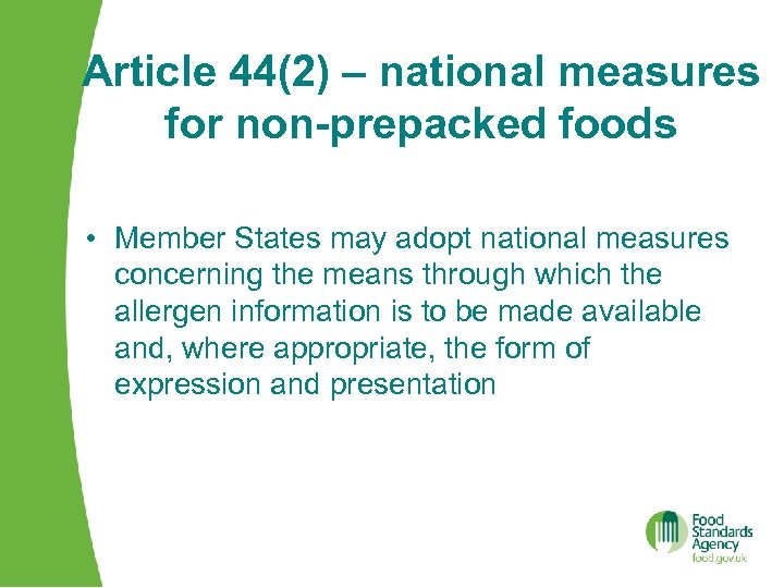Article 44(2) – national measures for non-prepacked foods • Member States may adopt national