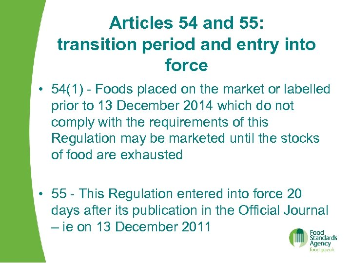 Articles 54 and 55: transition period and entry into force • 54(1) - Foods