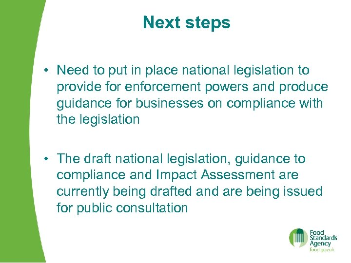 Next steps • Need to put in place national legislation to provide for enforcement