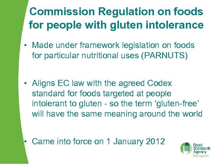 Commission Regulation on foods for people with gluten intolerance • Made under framework legislation