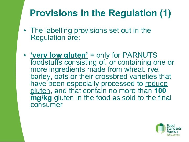 Provisions in the Regulation (1) • The labelling provisions set out in the Regulation