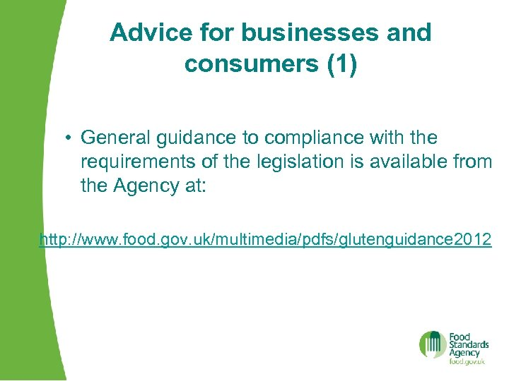 Advice for businesses and consumers (1) • General guidance to compliance with the requirements